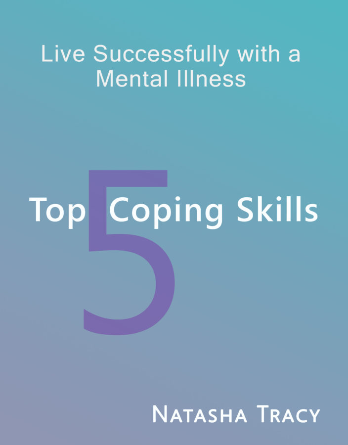 Living Successfully with a Mental Illness: Top 5 Coping Skills