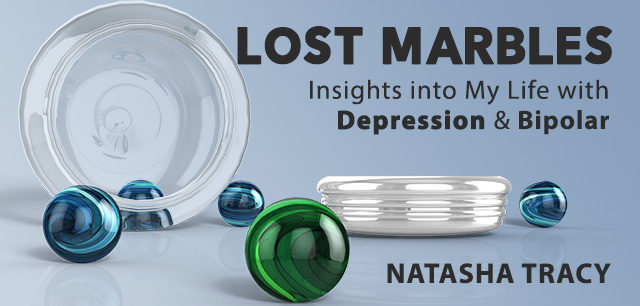 New Bipolar and Depression Book by Natasha Tracy — 'Lost Marbles'